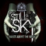 Still The Sky - Hands Above the Weak